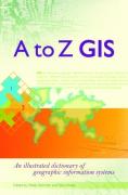 A a la Z SIG: un diccionario ilustrado de los